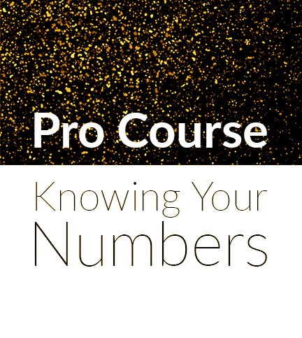 Pro: Knowing Your Numbers
