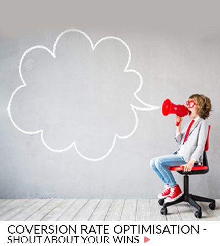 Conversion rate optimisation – Shout about your wins!