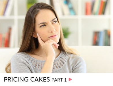 pricing cakes part 1