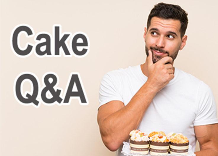 Cake Q&A